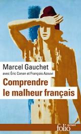 Comprendre le malheur français [Poche]