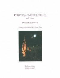 Photos-impressions : 102 rêves : avec deux photographies de Wen Juan Guo
