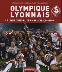 Olympique Lyonnais : Le livre officiel de la saison 2006-2007