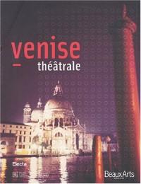 Beaux-Arts magazine hors série : Venise théâtrale