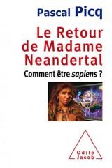 Le Retour de Madame Neandertal: Comment être sapiens?