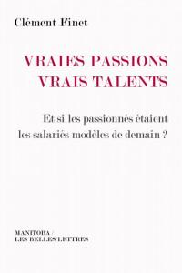 Vraies passions, vrais talents: Et si les passionnés étaient les salariés modèles de demain ?