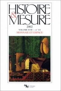 Histoire et mesure, 2002, volume XVII, numéro 3-4 : Monnaie et espace