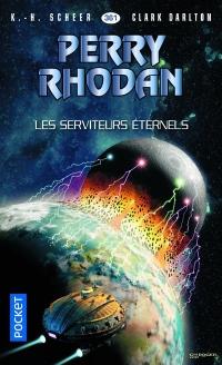 Perry Rhodan - Numero 361 les Serviteurs éternels