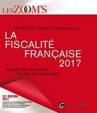 La fiscalité française 2017. Fiscalité des entreprises, fiscalité des particuliers