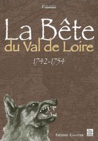 La Bête du Val de Loire : 1742-1754