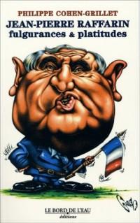 Jean-Pierre Raffarin : Fulgurances & platitudes