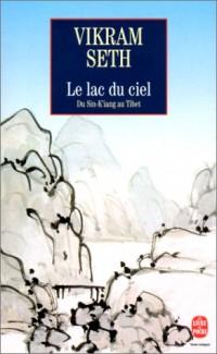 Le Lac du ciel. Voyage du Sin-K'iang au Tibet