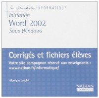 Les Blocs-notes informatiques : Word 2002 sous Windows, lycées techniques (CD-Rom du professeur)