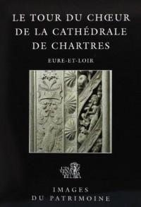 Le Tour du Choeur de la Cathédrale de Chartres N 204