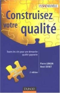 Construisez votre qualité : Toutes les clés pour une démarche qualité gagnante