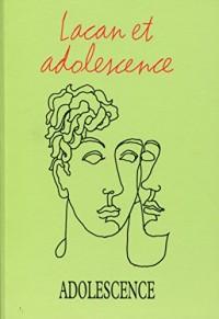 Adolescence N 96 Lacan et Adolescence