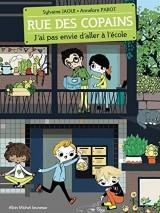 Rue des copains Tome 1 - J'ai pas envie d'aller à l'école