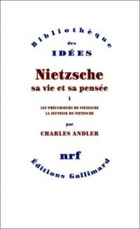 Nietzsche, sa vie et sa pensée, tome 1