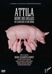Attila Reine des Belges (DVD) Ou l'Odyssée d'une Mere