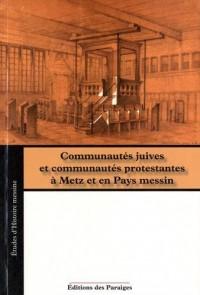 Communautés juives et communautés protestantes à Metz et en Pays messin