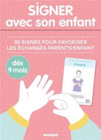 Signer avec son enfant : 30 signes pour favoriser les échanges parents-enfant dès 9 mois