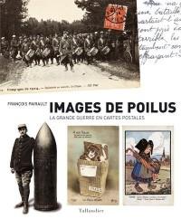 Images de poilus : La Grande Guerre en cartes postales