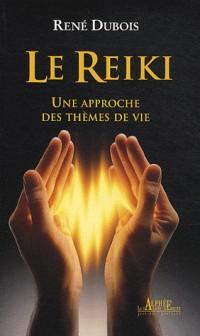 Le reiki une approche des themes de vie
