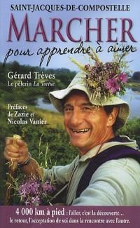 Marcher pour apprendre à aimer : Saint-Jacques-de-Compostelle : Témoignage de 4000 km à pied sur le chemin des étoiles...
