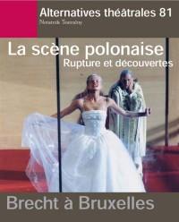 Alternatives théâtrales, N° 81 : La scène polonaise : Rupture et découvertes Brecht à Bruxelles