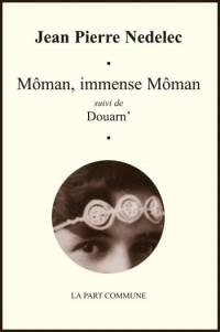 Môman, immense Môman