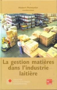 La gestion des matières dans l'industrie laitière