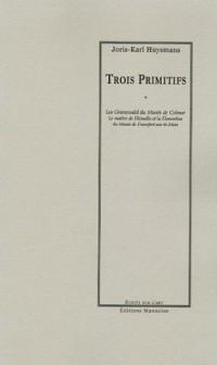 Trois Primitifs