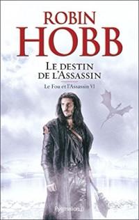 Le Fou et l'Assassin (Tome 6) - Le Destin de l'Assassin  width=