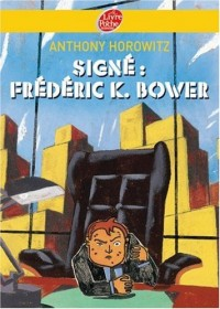 Signé Frédéric K. Bower