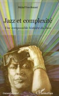 Jazz et complexité : Une compossible histoire du jazz