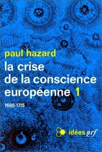 La Crise de la conscience européenne, tome 1 : 1680-1715