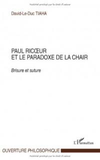Paul ricoeur et le paradoxe de la chair : Brisure et suture