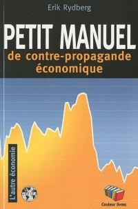 Petit manuel de la contre propagande économique