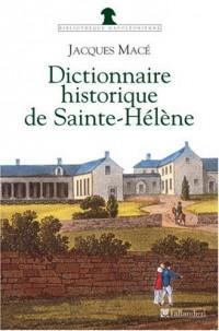 Dictionnaire historique de Sainte-Hélène : Chronologique, biographique et thématique