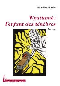 Wyattame : l'Enfant des Tenebres