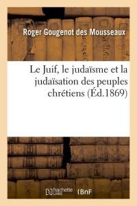 Le Juif  le Judaïsme  ed 1869