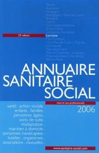 Annuaire Sanitaire Social 2006 : Lorraine