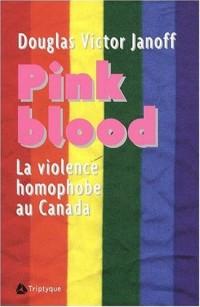 Pink Blood  Violence homophobe au Canada
