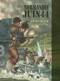 Normandie Juin 44 Tome 1 : Omaha Beach - la Pointe du Hoc