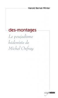 Des-montages : Le poujadisme hédoniste de Michel Onfray