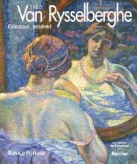 Théo Van Rysselberghe : Monographie et catalogue raisonné