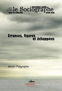 Le Sociographe N 53, Errances, Figures et Echappees
