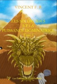 Les Six Druides et la Puissance Dominatrice Tome 3