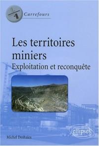 Les territoires miniers : Exploitation et reconquête