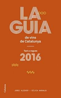 La guia de vins de Catalunya: Tast a cegues 2016