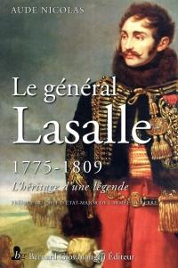 Le général Lasalle: 1775-1809. L'héritage d'une légende