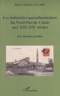 Les industries agroalimentaires du Nord-Pas-de-Calais aux XIXe et XXe siècles