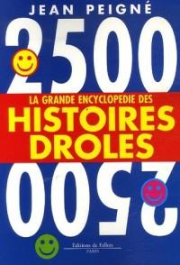 2500 histoires drôles : La grande encyclopédie des histoires drôles