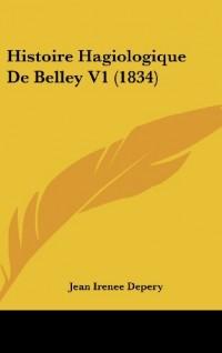 Histoire Hagiologique de Belley V1 (1834)